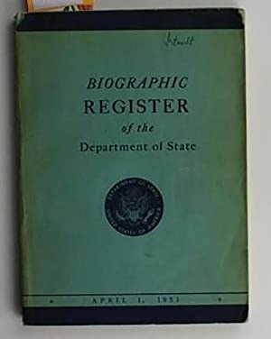 Biographic Register of the Department of State,Publication 4131, Department And Foreign Service ...