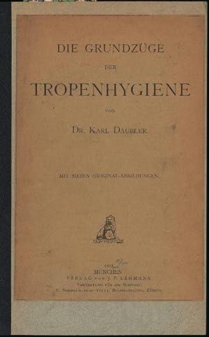 Die Grundzüge der Tropenhygiene: Däubler, Karl
