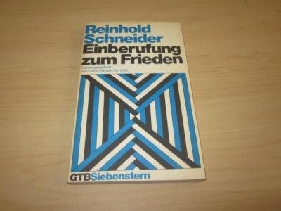 Einberufung zum Frieden. Herausgegeben von Hans-Jürgen Schultz: Schneider, Reinhold