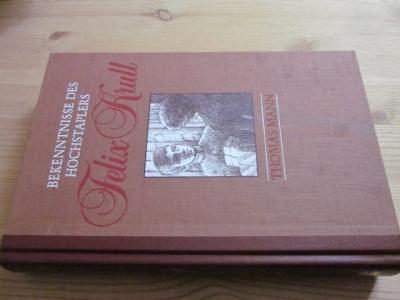 Bekenntnisse des Hochstaplers Felix Krull: Mann, Thomas