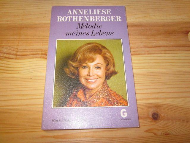 Melodie meines Lebens: Rothenberger, Anneliese