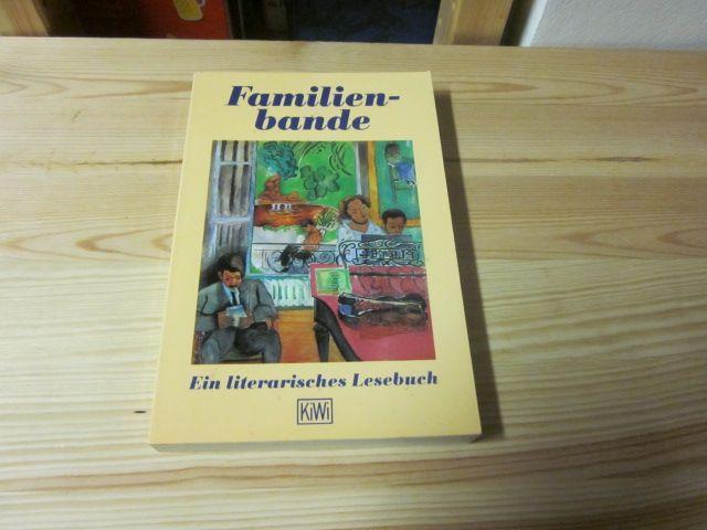 Familienbande. Ein literarisches Lesebuch: o. A.
