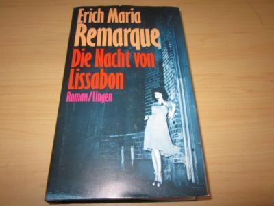 Die Nacht von Lissabon. Roman: Remarque, Erich Maria