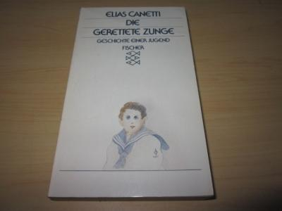 Gerettete Zunge. Geschichte einer Jugend: Canetti, Elias