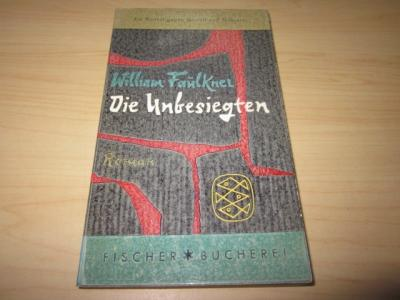 Die Unbesiegten: Faulkner, William