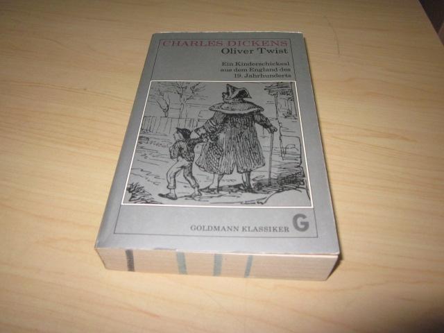 Oliver Twist. Ein Kinderschicksal aus dem England: Dickens, Charles