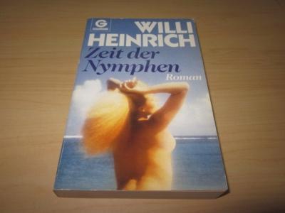 Zeit der Nymphen. Roman: Heinrich, Will