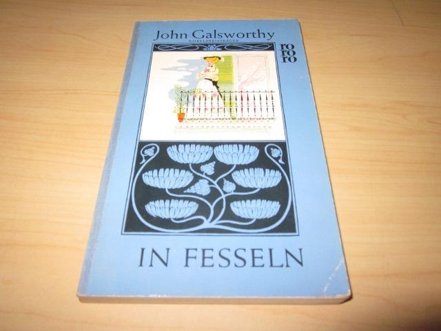 In Fesseln: Galsworthy, John