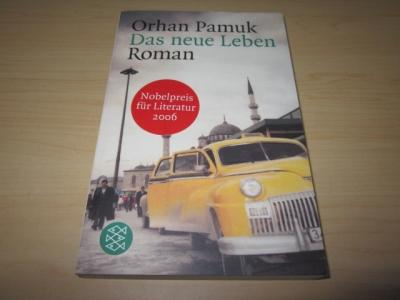 Das neue Leben. Roman: Pamuk, Orhan