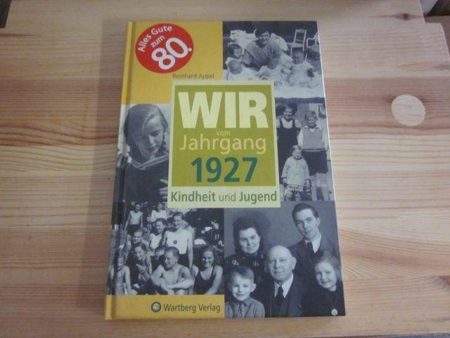 Wir vom Jahrgang 1927. Kindheit und Jugend: Appel, Reinhard
