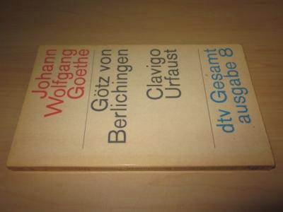 Götz von Berlichingen/Clavigo/Urfaust (= dtv-Gesamtausgabe, Band 8): Goethe, Johann Wolfgang