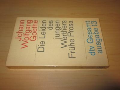 Die Leiden des jungen Werthers/Frühe Prosa: Goethe, Johann Wolfgang