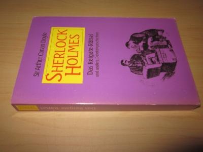 Sherlock Holmes. Das Reigate-Rätsel und andere Detektivgeschichten: Doyle, Arthur Conan