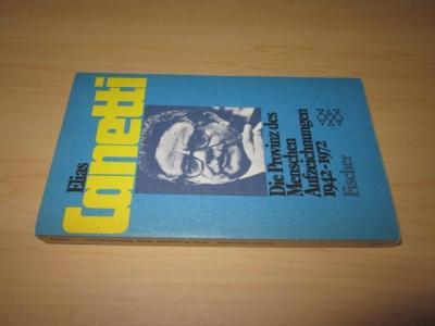 Die Provinz des Menschen. Aufzeichnungen 1942 -: Canetti, Elias