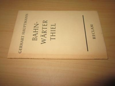 Bahnwärter Thiel. Novellistische Studie: Hauptmann, Gerhart