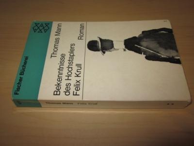Bekenntnisse des Hochstaplers Felix Krull. Roman: Mann, Thomas