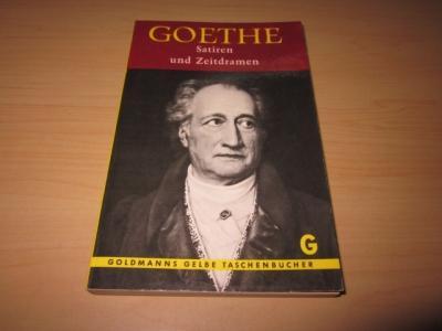 Satiren und Zeitdramen: Goethe, Johann Wolfgang