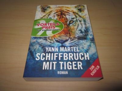 Schiffbruch mit Tiger. Roman: Martel, Yann