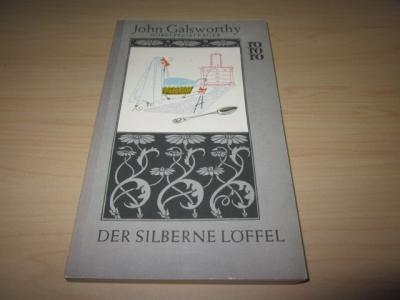 """Der silberne Löffel. Zweiter Band der """"Modernen: Galsworthy, John"""