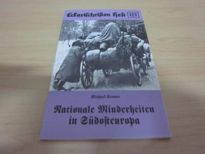 Nationale Minderheiten in Südosteuropa. Eckartschriften Heft 121: Kroner, Michael