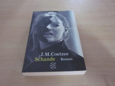 Schande. Roman: Coetzee, J. M.