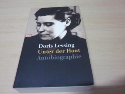 Unter der Haut. Autobiographie 1919 - 1949: Lessing, Doris