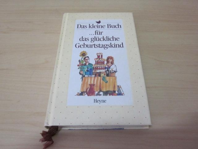 Das kleine Buch für das glückliche Geburstagskind: o. A.