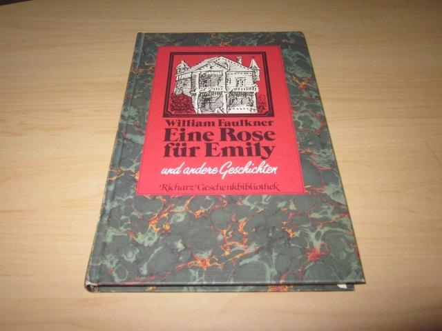 Eine Rose für Emily und andere Geschichten: Faulkner, William