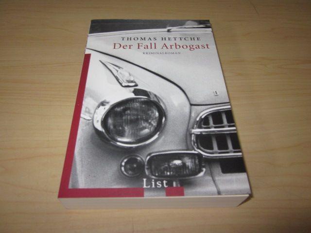 Der Fall Arbogast. Kriminalroman: Hettche, Thomas