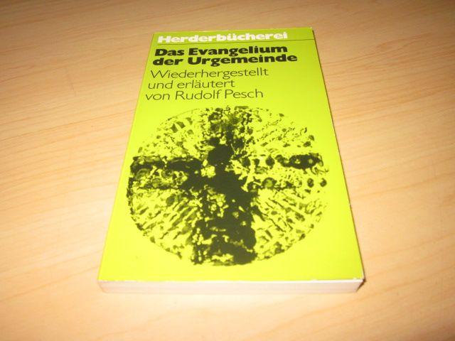 Das Evangelium der Urgemeinde: Pesch, Rudolf