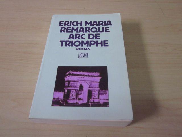 Arc de Triomphe. Roman: Remarque, Erich Maria