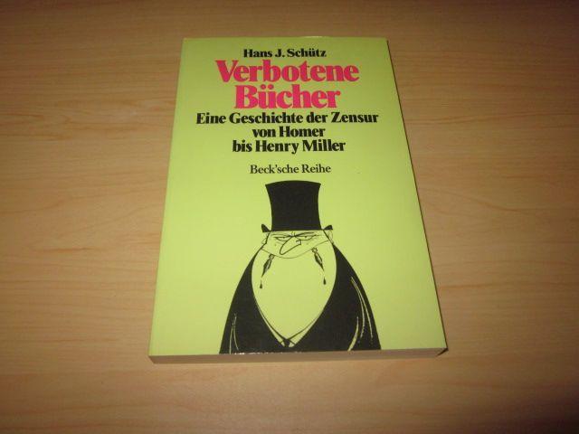 Verbotene Bücher. Eine Geschichte der Zensur von: Schütz, Hans J.