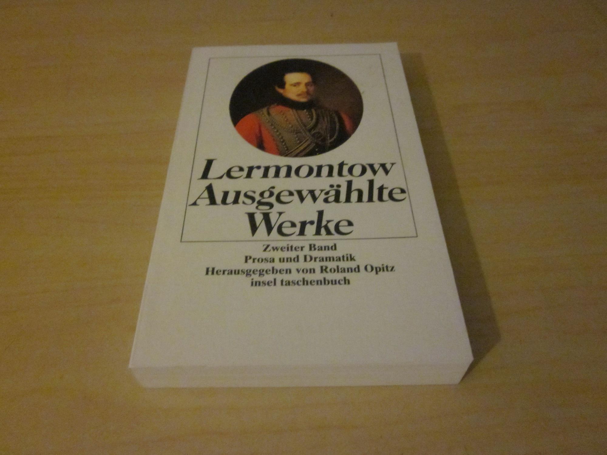 Ausgewählte Werke. Zweiter Band: Prosa und Dramatik: Lermontow, Michail