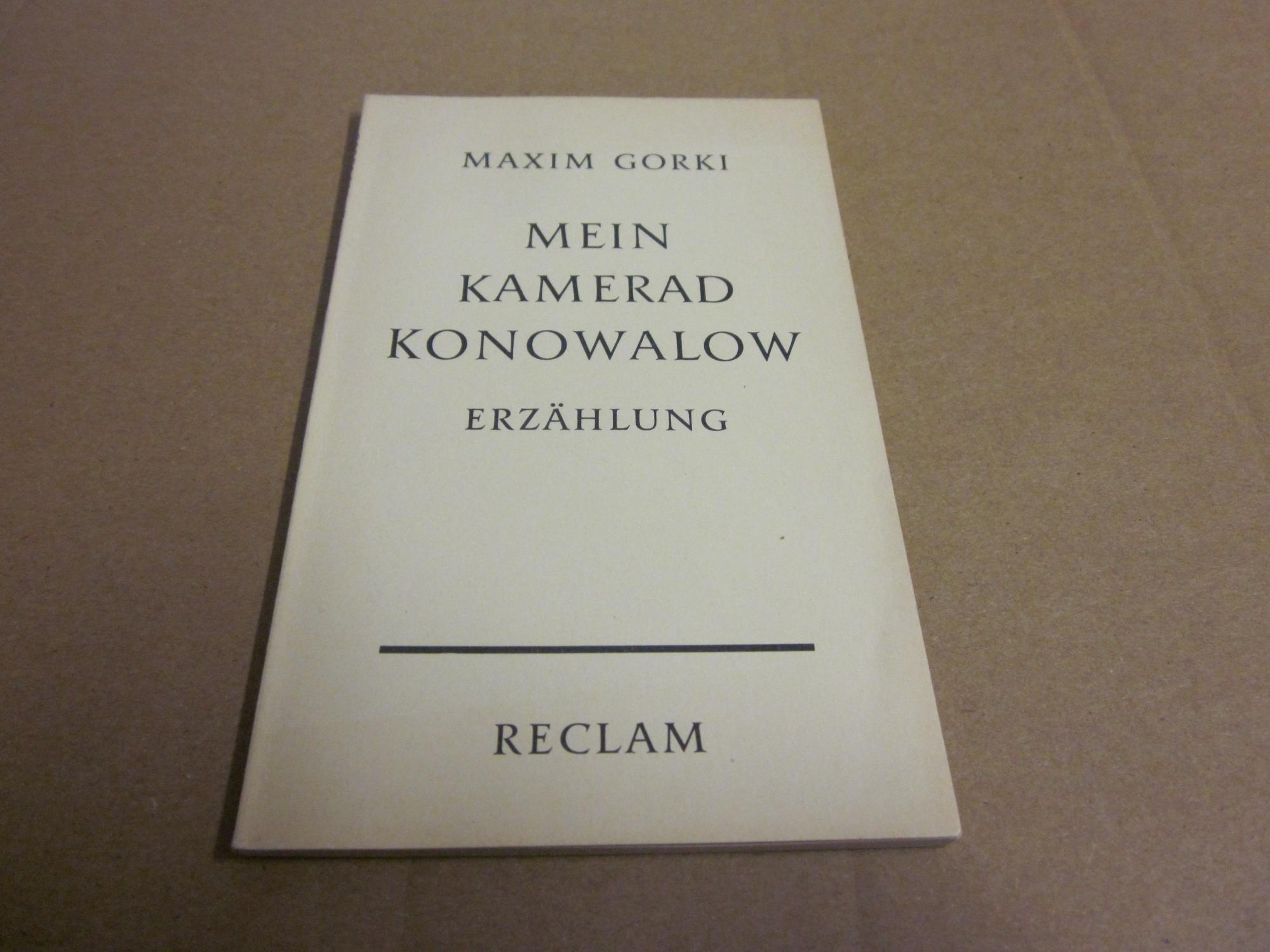 Mein Kamerad Konowalow. Erzählung: Gorki, Maxim