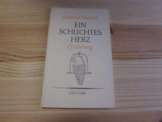 Ein schlichtes Herz. Erzählung: Flaubert, Gustave