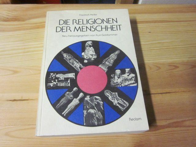 Die Religionen der Menschheit: Heiler, Friedrich