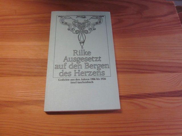 Ausgesetzt auf den Bergen des Herzens. Gedichte: Rilke, Rainer Maria