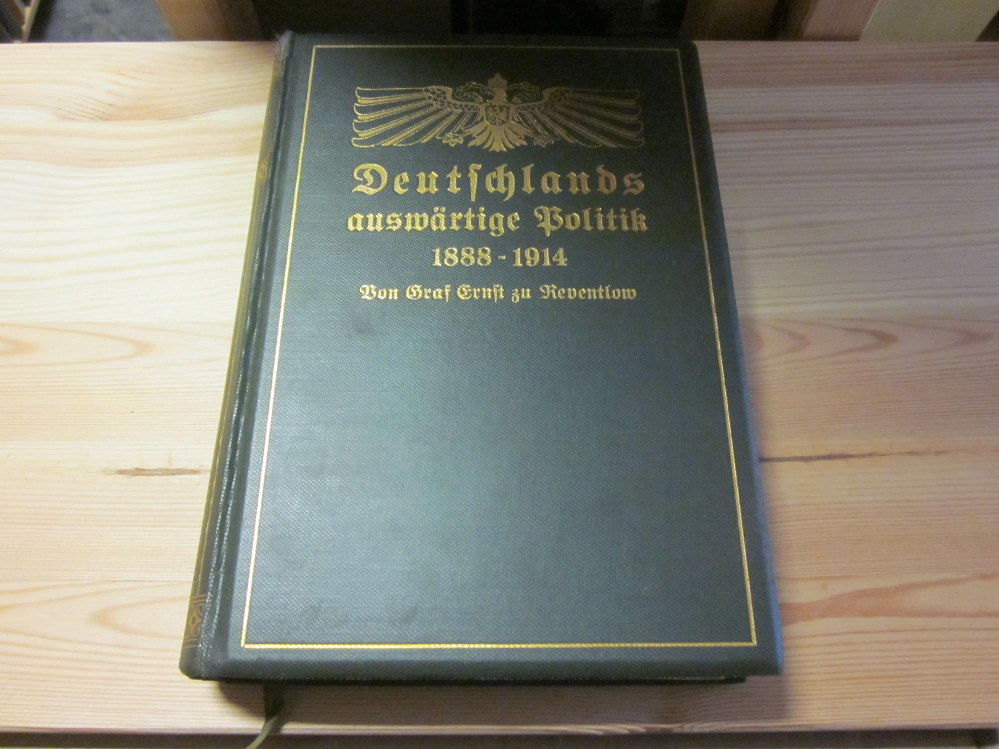 Deutschlands auswärtige Politik 1888 - 1914: Reventlow, Graf Ernst