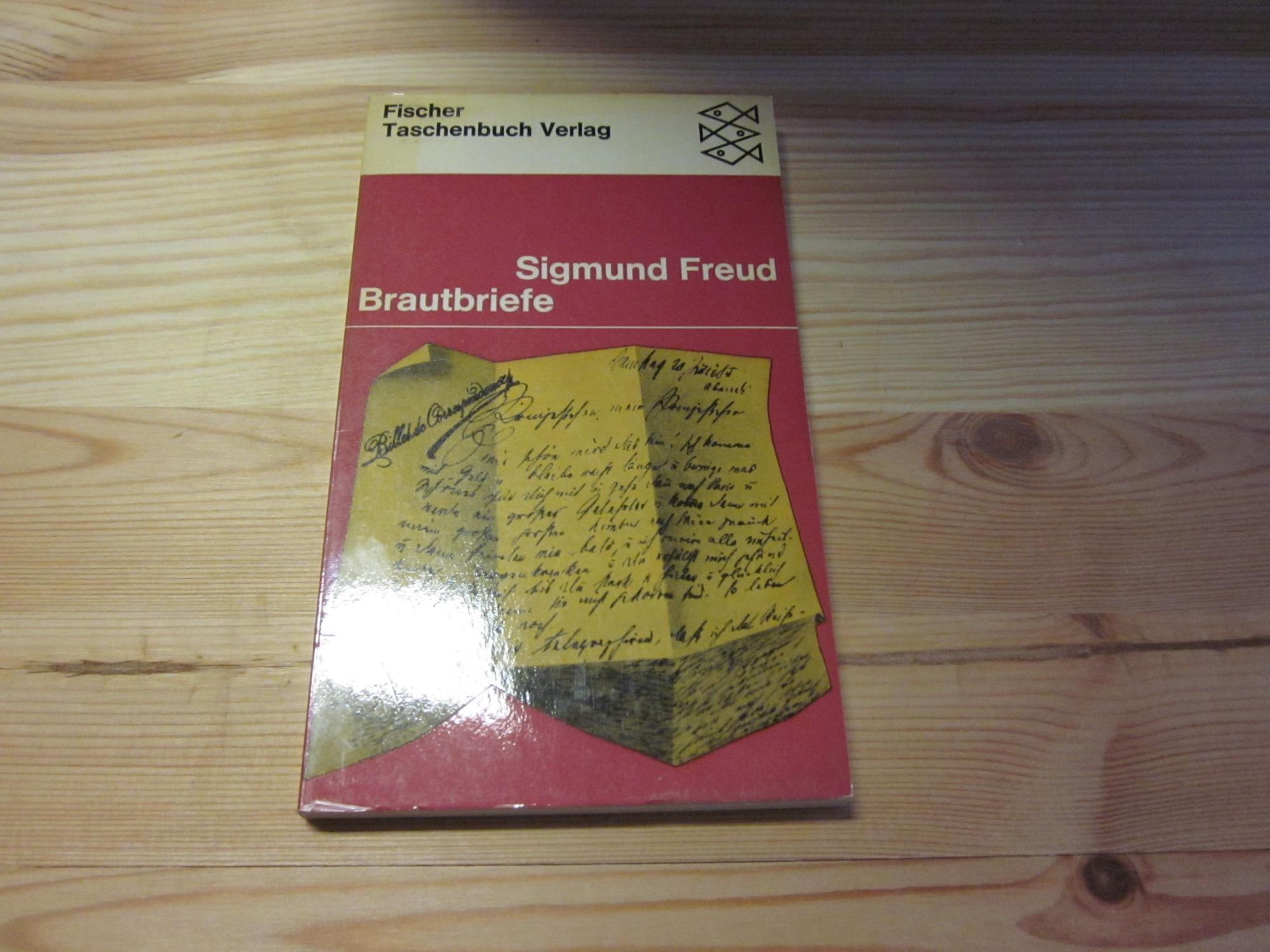 Brautbriefe. Briefe an Martha Bernays aus den: Freud, Sigmund