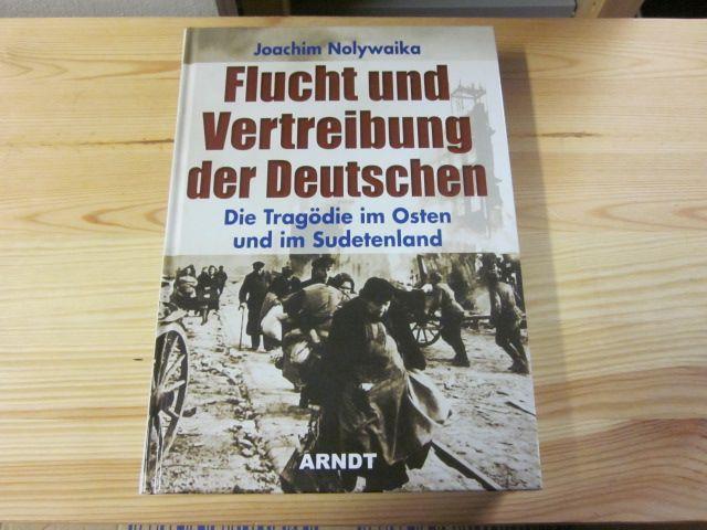 Flucht und Vertreibung der Deutschen. Die Tragödie: Nolywaika, Joachim