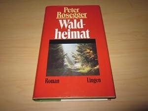 Waldheimat. Roman: Rosegger, Peter
