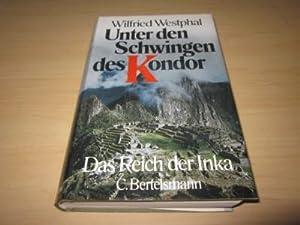 Unter den Schwingen des Kondor. Das Reich: Westphal, Wilfried