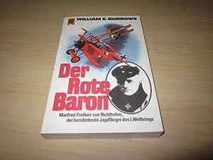 Der rote Baron. Manfred Freiherr von Richthofen,: Burrows, William E.