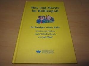 Max und Moritz im Kohlenpott. De Rotzigen: Wolf, Jott