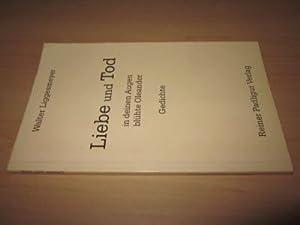 Liebe und Tod. Gedichte: Liggesmeyer, Walter