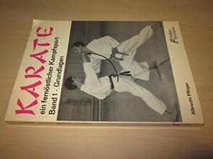 Karate ein fernöstlicher Kampfsport. Band 1: Grundlagen: Pflüger, Albrecht