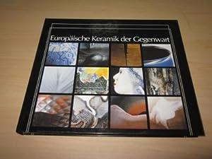 Europäische Keramik der Gegenwart. Zweite Internationale Ausstellung: o. A.