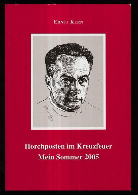 Horchposten im Kreuzfeuer : Mein Sommer 2005: Kern, Ernst: