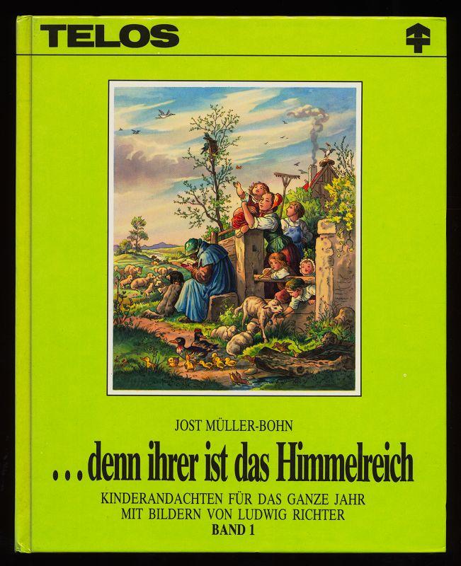 denn ihrer ist das Himmelreich, Band 1 : Andachten für Kinder zu Holzschnitten von Ludwig Richter 1. Vierteljahr.