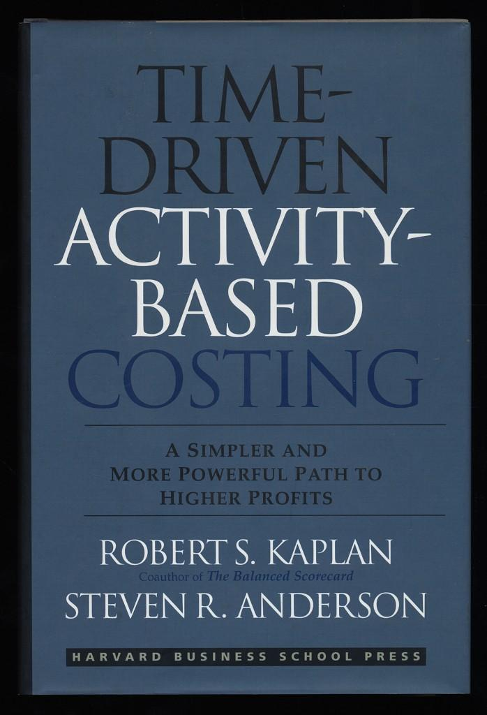 Time-Driven Activity-Based Costing : A